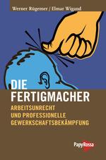Die Fertigmacher - Werner Rügemer, Elmar Wigand