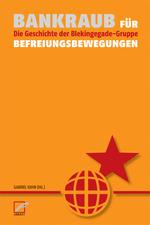 Bankraub für Befreiungsbewegungen - Gabriel Kuhn