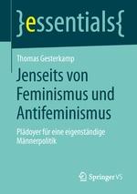 Jenseits von Feminismus und Antifeminismus - Thomas Gesterkamp