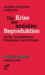 Rotes Buchcover. Der Buchtitel steht in schwarzen Lettern geschrieben. Die Schlagworte Krise und Reproduktion sind durch weiße Lettern hervorgehoben.