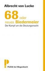 68 oder neues Biedermeier - Albrecht von Lucke