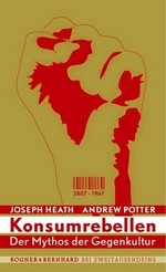 Konsumrebellen - Joseph Heath, Andrew Potter