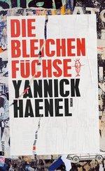 Die bleichen Füchse - Yannick Haenel