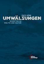 Umwälzungen - Fritz Güde