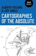 Cartographies of the absolute - Alberto Toscano / Jeff Kinkle