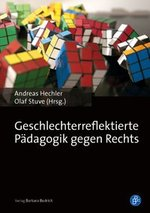 Geschlechterreflektierte Pädagogik gegen Rechts - Andreas Hechler / Olaf Stuve (Hg.)