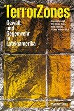 TerrorZones - Anne Huffschmid, Wolf-Dieter Vogel, Nana Heidhues, Michael Krämer (Hg.)