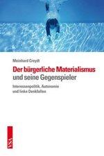 Der bürgerliche Materialismus und seine Gegenspieler - Meinhard Creydt